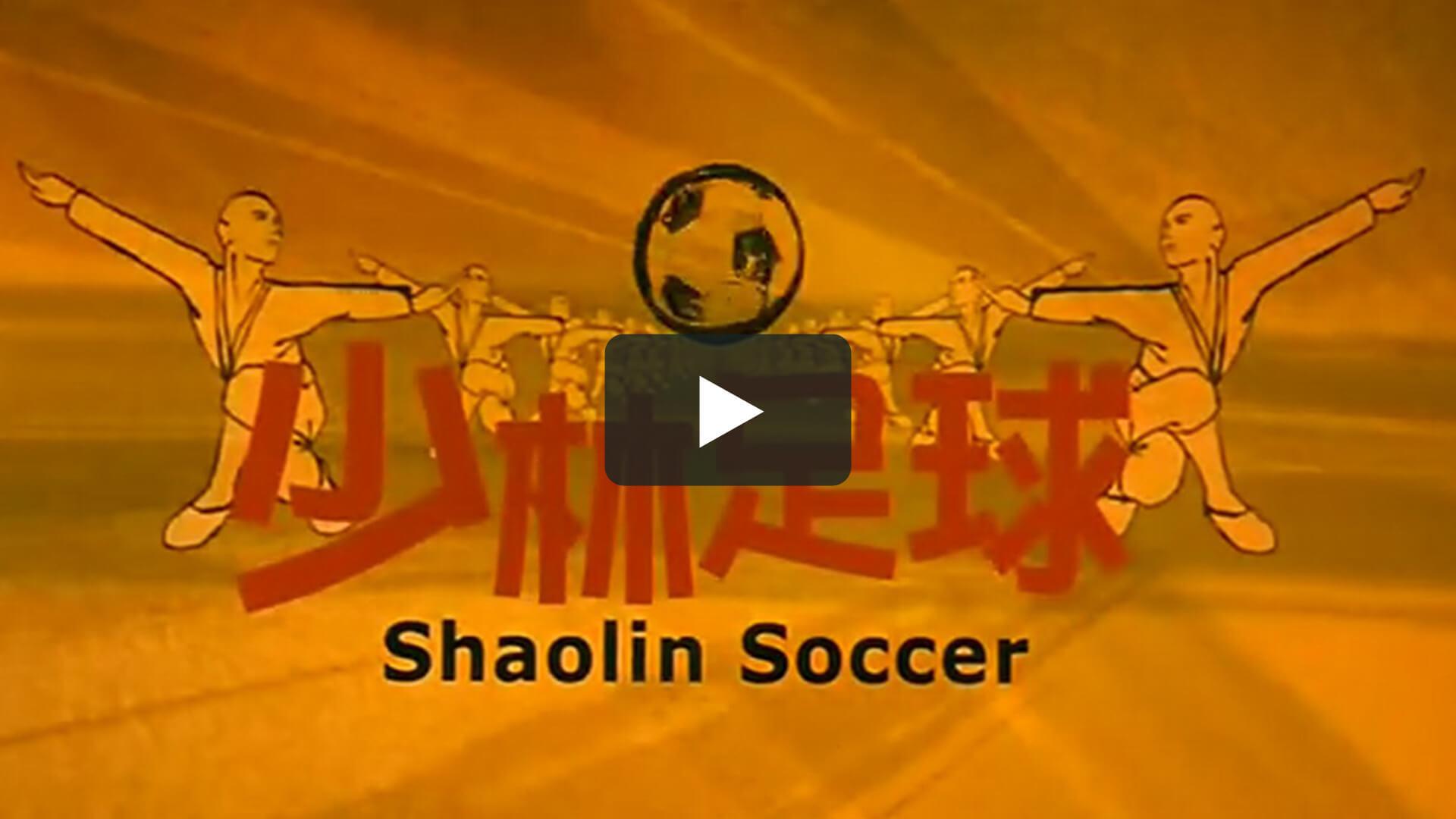 少林足球 - Shaolin Soccer