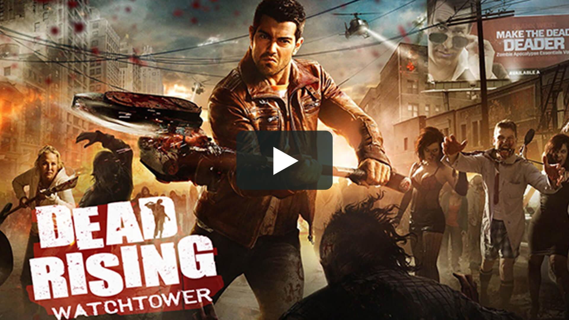 Dead Rising: Watchtower - 喪屍圍城:瞭望塔