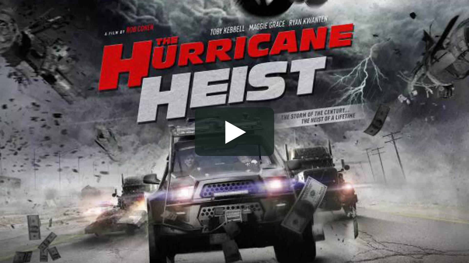 The Hurricane Heist - 颶風搶劫