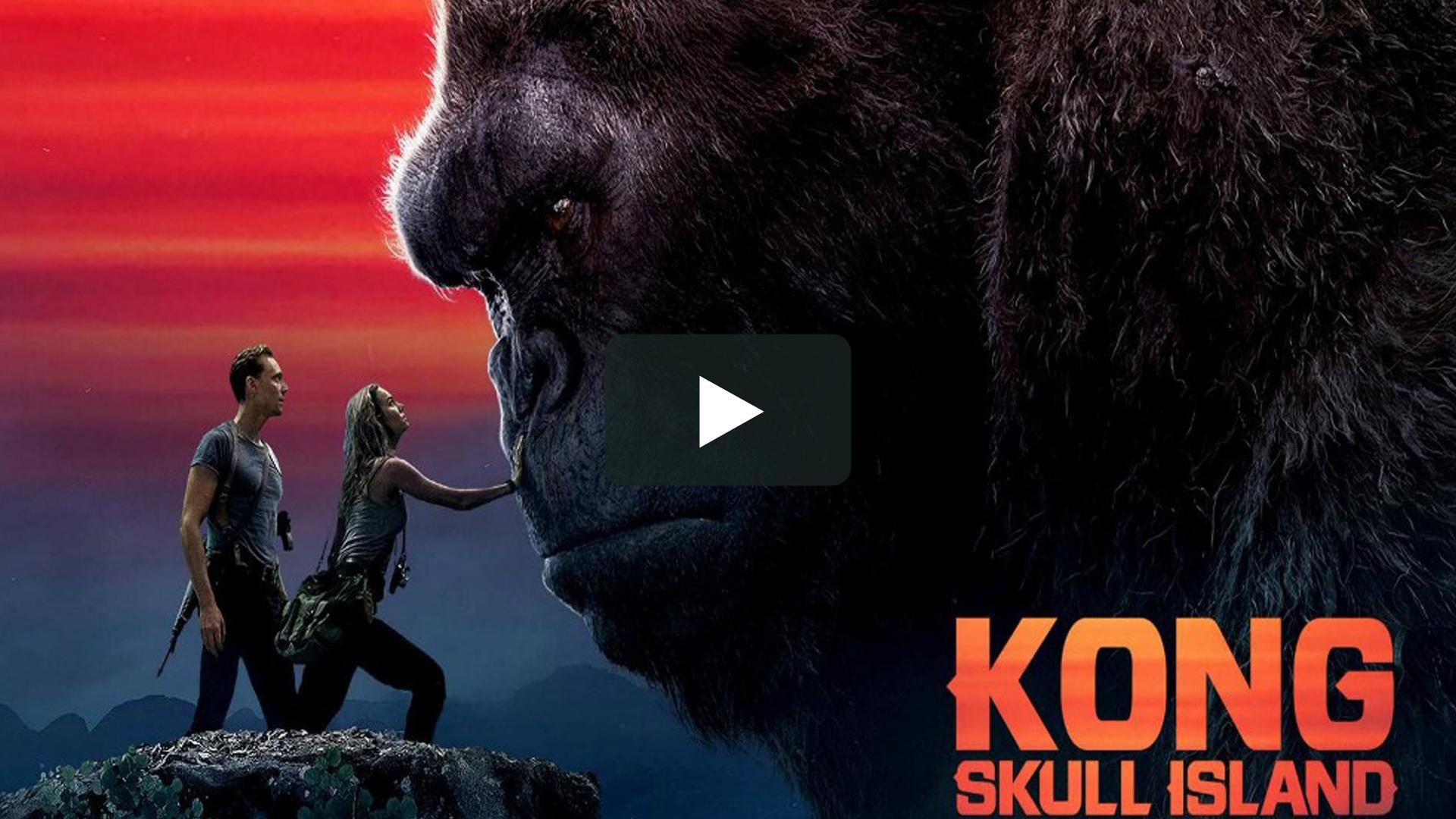 Kong: Skull Island - 金剛:骷髏島